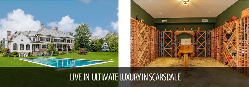 Ultimate Life of Luxury in Scarsdale
