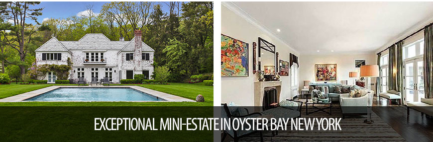 EXCEPTIONAL MINI-ESTATE IN OYSTER BAY NEW YORK blog