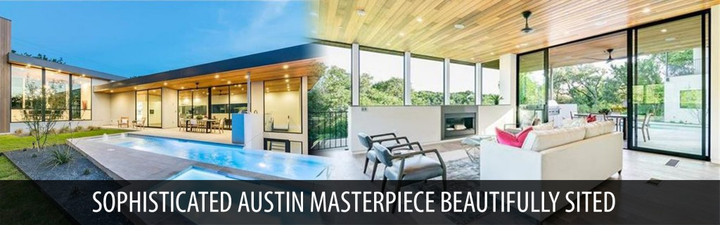 Sophisticated Austin Masterpiece Beautifully Sited